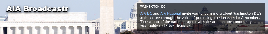 AIA Cities: Washington, DC: AIA DC and AIA National invite you to learn more about Washington DC's architecture through the voice of practicing architects and AIA members. Take a tour of the nation's captiol with the architecture community as your guide to its best features.