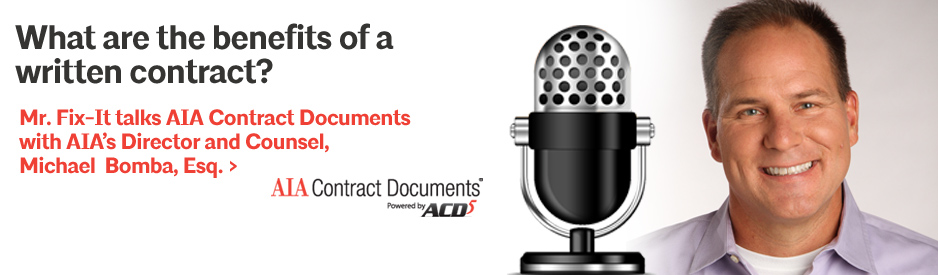 Mr Fix-it talks AIA Contract Documents with AIA's Directory and Counsel, Michael Bomba, Esq.